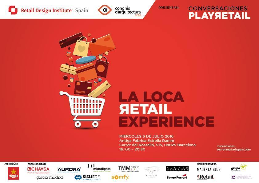 """Barcelona, 6 de julio. Conversaciones con """"La Loca Retail Experience"""""""