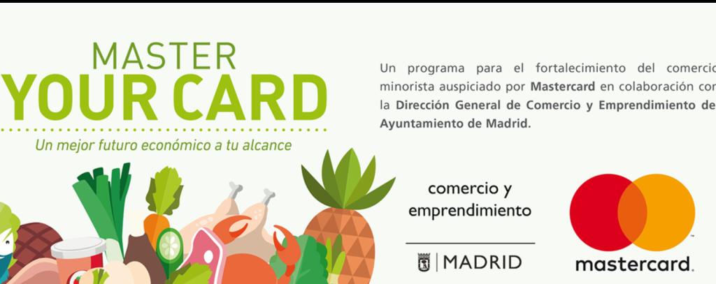 MASTER YOUR CARD, PAGO ELECTRÓNICO EN LOS 46 MERCADOS DE MADRID