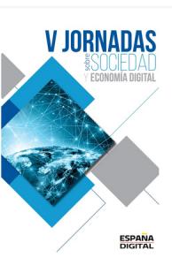 Tecnología, sociedad y economía, en las V Jornadas de la Fundación España Digital